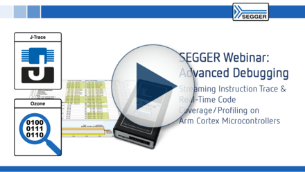 SEGGER Webinar Advanced Debugging: Streaming Instruction Trace & Real-Time Code Coverage / Profiling on ARM Cortex Microcontrollers