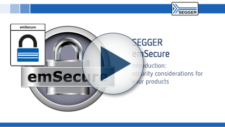SEGGER emSecure: Introduction - security considerations for your product