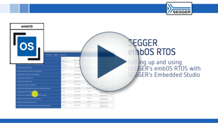 SEGGER embOS RTOS: Setting up and using embOS RTOS with Embedded Studio