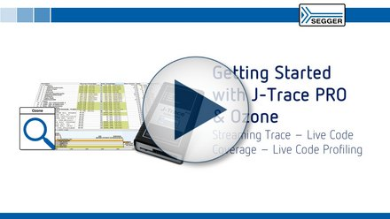 Getting started with J-Trace PRO & Ozone: Streaming trace - live code coverage - live code profiling