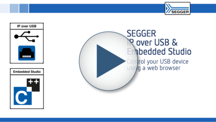SEGGER IP over USB & Embedded Studio: Control your USB device using a web browser