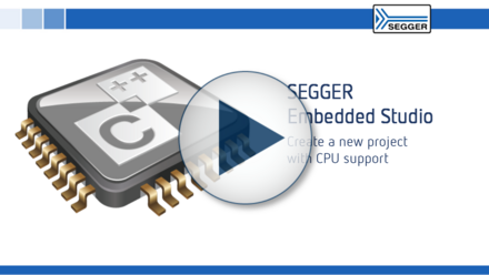 SEGGER Embedded Studio PRO: Create a new project with CPU support